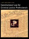 Constitutional Law For Criminal Justice Professionals - J. Scott Harr, Kären M. Hess