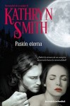 Pasión eterna (Hermandad de la sangre, #3) - Kathryn Smith