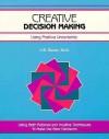 Creative Decision Making - H. B. Gelatt, Michael G. Crisp