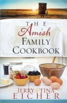 The Amish Family Cookbook - Jerry S. Eicher, Tina Eicher