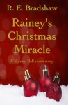 Rainey's Christmas Miracle - R.E. Bradshaw