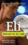 Eli: Warriors For The Light - Karen Michelle Nutt