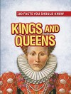 Kings and Queens (100 Facts You Should Know) - Fiona MacDonald