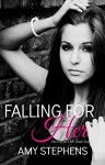 Falling for Her (The Falcon Club Book 2) - Amy Stephens