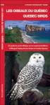 Les Oiseaux du Québec/Quebec Birds: Un guide de poche bilingue sur les espèces familière/A Bilingual Folding Pocket Guide to Familiar Species - James Kavanagh, Raymond Leung