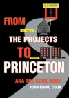 FROM THE PROJECTS TO PRINCETON: aka The Cook Book - John Cook