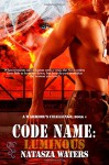 Code Name: Luminous (A Warriors Challenge) (Volume 4) - Natasza Waters