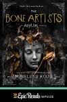 The Bone Artists: An Asylum Novella - Madeleine Roux