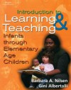 An Introduction to Learning and Teaching: Infants Through Elementary Age Children - Barbara A. Nilsen