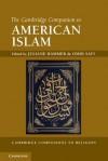The Cambridge Companion to American Islam - Omid Safi, Juliane Hammer