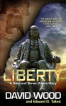 Liberty: A Dane and Bone Origins Story (Dane Maddock Origins Book 5) - David Wood, Edward G. Talbot