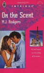 On The Scent (Harlequin Intrigue, No 271) - M.J. Rodgers