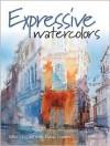 Expressive Watercolors - Mike Chaplin, Diana Vowles