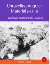 Unraveling Angular Material (With Over 120+ Complete Samples): The book to learn Angular Material from (Unraveling Series 6) - Istvan Novak