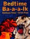 Bedtime Ba-A-A-Lk - Rukhsana Khan, Kristi Frost