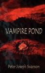 Vampire Pond - Peter Joseph Swanson