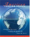 American Foreign Policy [With Infotrac] - James M. Scott, Charles W. Kegley Jr., Eugene R. Wittkopf
