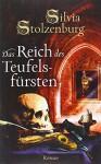 Das Reich des Teufelsfürsten: Roman - Silvia Stolzenburg