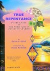 True Repentance in Light of the Noble Qur'an and Sound Hadith - Saleem al-Hilali, Huda Khattab