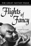 Flights of Fancy: The Great Fantasy Films - Kenneth Von Gunden