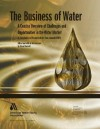 The Business of Water: A Concise Overview of Challenges and Opportunities in the Water Market - Steve Maxwell