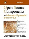 Open Source Components For Informix Dynamic Server 9. X - Jacques Roy
