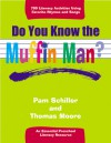 Do You Know the Muffin Man?: Literacy Activities Using Favorite Rhymes and Songs - Thomas Moore, Pam Schiller, Deborah Wright