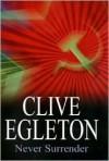 Never Surrender - Clive Egleton