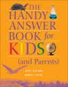The Handy Answer Book for Kids (and Parents) (1st Ed.) - Judy Galens, Nancy Pear