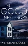 The Good Neighbors - Kiersten Modglin