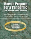 How To Prepare For A Pandemic: And Other Extended Disasters - William Stewart