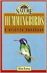 Hummingbirds: A Wildlife Handbook - Kim Long