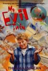 My Evil Twin - Thomas McKean
