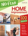No-Fear Home Improvement: 100 Projects Anyone Can Do - Fran J. Donegan