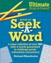 Ultimate Grab A Pencil Book of Seek-A-Word - Richard Manchester
