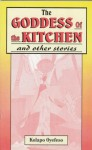 The Goddess of the Kitchen and Other Stories - Kolapo Oyefeso