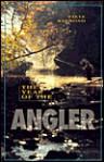 The Year of the Angler - Steve Raymond