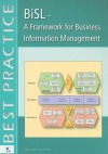 BiSL: A Framework for Business Administration and Information Management - Remko van der Pols, Ralph Donatz, Frank van Outvorst