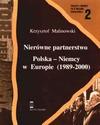 Nierówne partnerstwo : Polska-Niemcy w Europie (1989-2000) - Krzysztof Malinowski