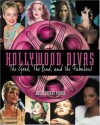 Hollywood Divas: The Good, The Bad, And The Fabulous - James Robert Parish