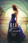 Jubilee Manor (Landry Park) by Hagen, Bethany(August 11, 2015) Hardcover - Bethany Hagen