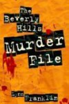 The Beverly Hills Murder File: The True Story of the Cop City Hall Wanted Dead - Lynn Franklin
