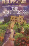 The Adulteress - Philippa Carr