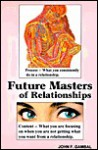 Future Masters of Relationships - John F. Gambal