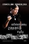 Intensywny zapach ruty - Stanisława Domagalska
