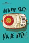 Nu, de Botas - Antonio Prata