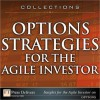 Options Strategies for the Agile Investor (Collection) - Michael C. Thomsett, Sergey Izraylevich, Vadim Tsudikman
