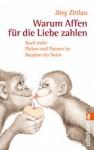 warum Affen für die Liebe zahlen - Jörg Zittlau