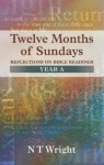 Twelve Months of Sundays Year A - Reflections on Bible Readings (Relections on Bible Readings) - Tom Wright