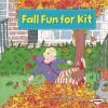 Fall Fun for Kit - Sara E. Hoffmann